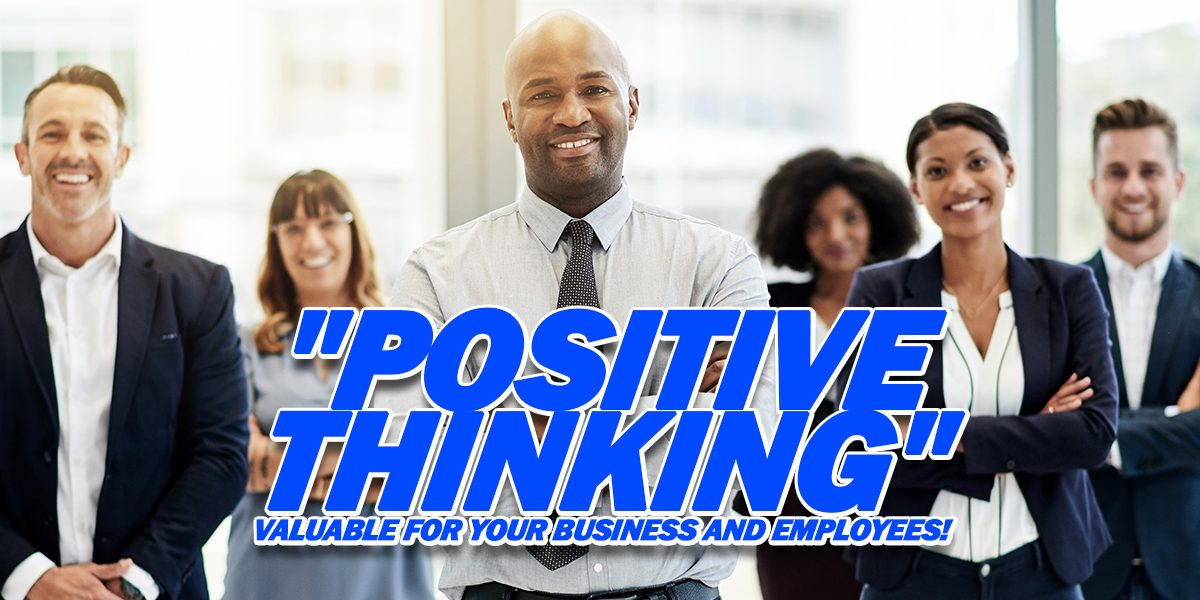 Business-_Positive-Thinking_-Valuable-for-Your-Business-and-Employees